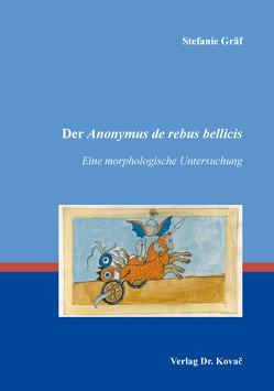 Der Anonymus de rebus bellicis von Gräf,  Stefanie