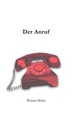 Der Anruf von Mohn,  Werner