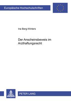 Der Anscheinsbeweis im Arzthaftungsrecht von Berg-Winters,  Ina