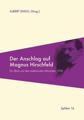 Der Anschlag auf Magnus Hirschfeld von Knoll,  Albert