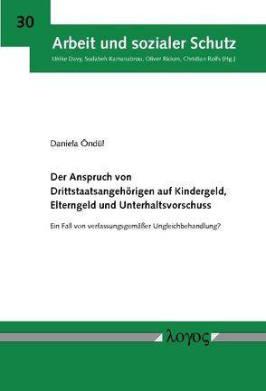 Der Anspruch von Drittstaatsangehörigen auf Kindergeld, Elterngeld und Unterhaltsvorschuss von Öndül,  Daniela