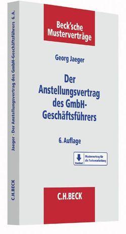Der Anstellungsvertrag des GmbH-Geschäftsführers von Jaeger,  Georg