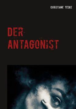 Der Antagonist von Teske,  Christiane