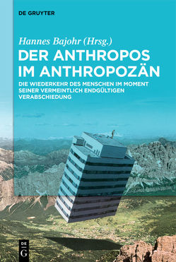 Der Anthropos im Anthropozän von Bajohr,  Hannes