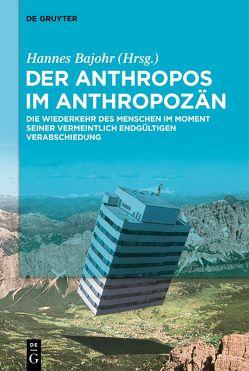 Der Anthropos im Anthropozän von Bajohr,  Hannes
