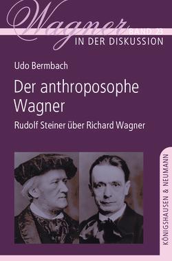 Der anthroposophe Wagner von Bermbach,  Udo