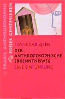 Der anthroposophische Erkenntnisweg von Carlgren,  Frans, Mörgeli-Wrangsjö,  E