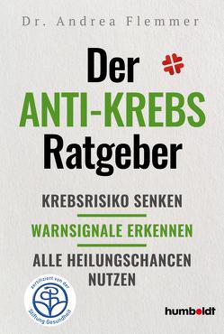 Der Anti-Krebs-Ratgeber von Flemmer,  Dr. Andrea