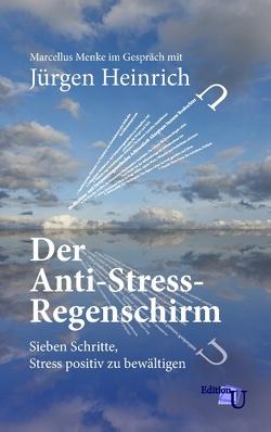 Der Anti-Stress-Regenschirm von Heinrich,  Jürgen, Menke,  Marcellus
