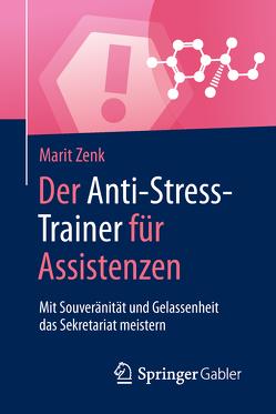 Der Anti-Stress-Trainer für Assistenzen von Buchenau,  Peter, Zenk,  Marit