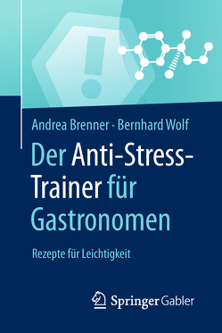 Der Anti-Stress-Trainer für Gastronomen von Brenner,  Andrea, Buchenau,  Peter, Wolf,  Bernhard