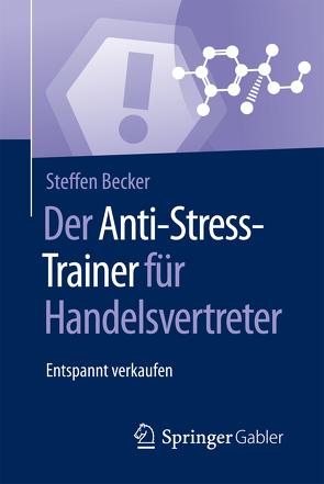 Der Anti-Stress-Trainer für Handelsvertreter von Becker,  Steffen, Buchenau,  Peter