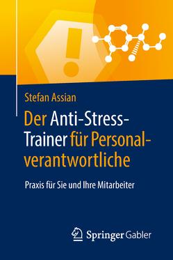 Der Anti-Stress-Trainer für Personalverantwortliche von Assian,  Stefan, Buchenau,  Peter