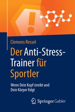 Der Anti-Stress-Trainer für Sportler von Buchenau,  Peter, Ressel,  Clemens