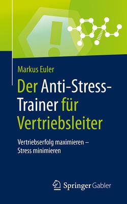 Der Anti-Stress-Trainer für Vertriebsleiter von Buchenau,  Peter, Euler,  Markus