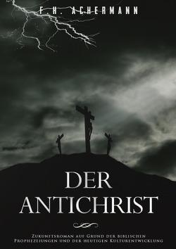 Der Antichrist von Achermann,  Franz Heinrich, Stoll,  Carl