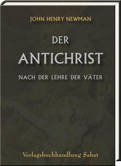 Der Antichrist nach der Lehre der Väter von Haecker,  Theodor, Newman,  John Henry