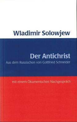 Der Antichrist von Schneider,  Gottfried, Solowjew,  Wladimir