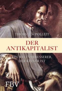 Der Antikapitalist von Polleit,  Thorsten