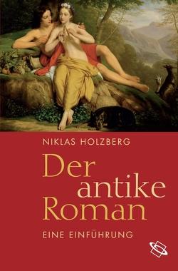 Der antike Roman von Holzberg,  Niklas