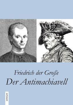 Der Antimachiavell von Friedrich der Große