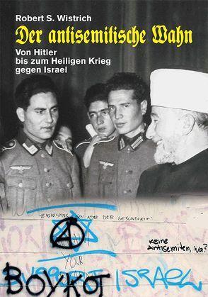 Der antisemitische Wahn von Heni,  Clemens, Siber,  Karl Heinz, Wistrich,  Robert S.