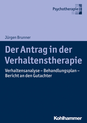 Der Antrag in der Verhaltenstherapie von Brunner,  Jürgen