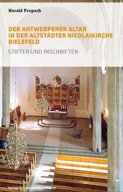 Der Antwerpener Altar in der Altstädter Nicolaikirche Bielefeld von Propach,  Harald