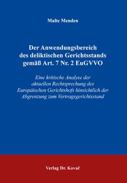 Der Anwendungsbereich des deliktischen Gerichtsstands gemäß Art.7 Nr.2 EuGVVO von Menden,  Malte