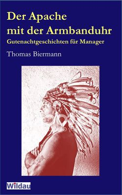 Der Apache mit der Armbanduhr von Biermann,  Thomas