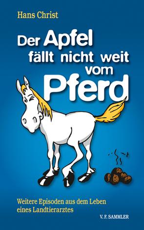 Der Apfel fällt nicht weit vom Pferd von Christ,  Hans