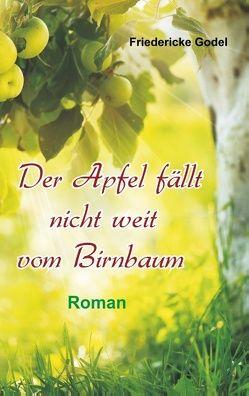 Der Apfel fällt nicht weit von Birnbaum von Godel,  Friedericke