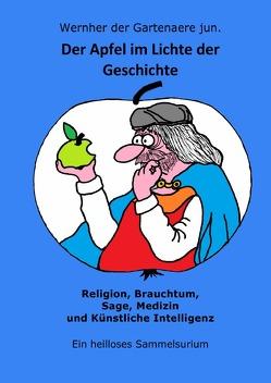 Der Apfel im Lichte der Geschichte von der Gartenaere jun.,  Wernher