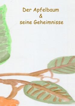 Der Apfelbaum und seine Geheimnisse von Melzig,  Daniela