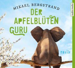 Der Apfelblüten-Guru von Baumann,  Christian, Bergstrand,  Mikael, Gschwilm,  Julia