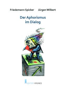 Der Aphorismus im Dialog von Januszewski,  Zygmunt, Spicker,  Friedemann, Wilbert,  Jürgen