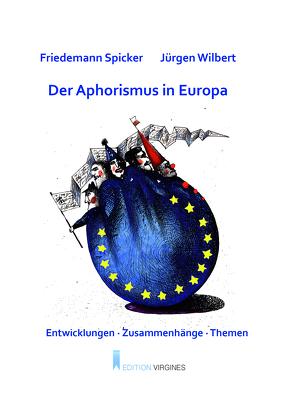 Der Aphorismus in Europa von Januszewski,  Zygmunt, Nossmann,  Andreas, Spicker,  Friedemann, Spicker-Wendt,  Angelika, Wilbert,  Jürgen