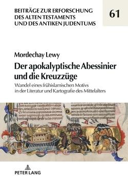 Der apokalyptische Abessinier und die Kreuzzüge von Lewy,  Mordechay
