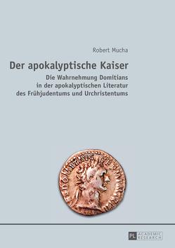 Der apokalyptische Kaiser von Mucha,  Robert