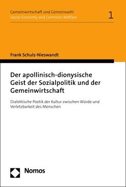 Der apollinisch-dionysische Geist der Sozialpolitik und der Gemeinwirtschaft von Schulz-Nieswandt,  Frank