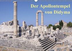 Der Apollontempel von Didyma (Wandkalender 2018 DIN A3 quer) von Monzel,  Andrea