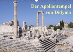 Der Apollontempel von Didyma (Wandkalender 2019 DIN A3 quer)