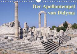 Der Apollontempel von Didyma (Wandkalender 2019 DIN A4 quer) von Monzel,  Andrea