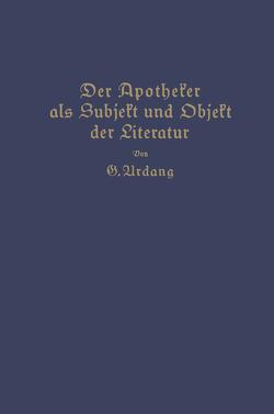 Der Apotheker als Subjekt und Objekt der Literatur von Urdang,  Georg