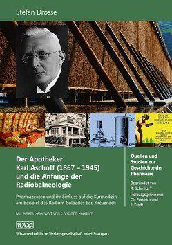 Der Apotheker Karl Aschoff (1867-1945) und die Anfänge der Radiobalneologie von Drosse,  Stefan