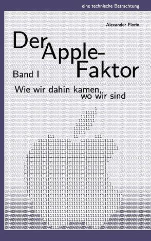 Der Apple-Faktor, Band I von Florin,  Alexander