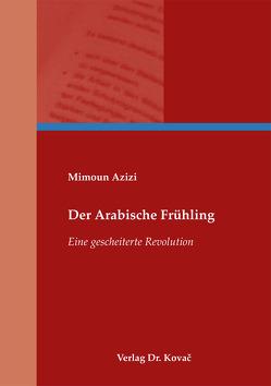 Der Arabische Frühling von Azizi,  Mimoun