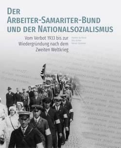 Der Arbeiter-Samariter-Bund und der Nationalsozialismus von Burfeind,  Marthe, Köhler,  Nils, Stommer,  Rainer