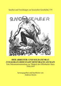 Der Arbeiter- und Soldatenrat (Volksrat) der Stadt Offenbach am Main von Greim,  Andreas