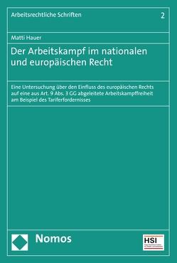 Der Arbeitskampf im nationalen und europäischen Recht von Hauer,  Matti